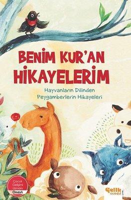 Benim Kur'an Hikayelerim - Hayvanların Dilinden Peygamberlerin Hikayeleri
