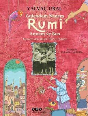Gülendam Nenem-Rumi Annem ve Ben: Mesneviden Masal-Fabl ve Öyküler