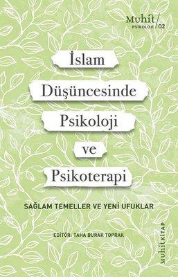 İslam Düşüncesinde Psikoloji ve Psikoterapi - Sağlam Temeller ve Yeni Ufuklar