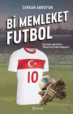 Bi Memleket Futbol: Geçmişten Günümüze Türkiye'den Futbol Hikayeleri