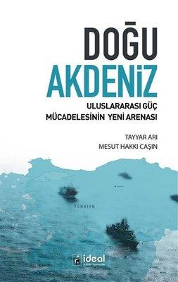Doğu Akdeniz - Uluslararası Güç Mücadelesinin Yeni Arenası