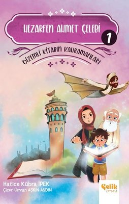 Hezarfen Ahmet Çelebi - Gizemli Kitabın Kahramanları 1
