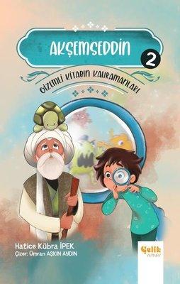 Akşemseddin - Gizemli Kitabın Kahramanları 2