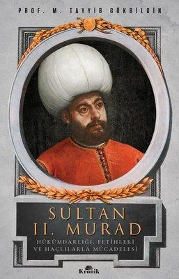 Sultan 2. Murad - Hükümdarlığı, Fetihleri ve Haçlılarla Mücadelesi