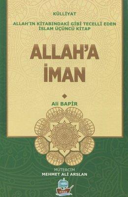 Allah'a İman - Allah'ın Kitabındaki Gibi Tecelli Eden İslam Üçüncü Kitap