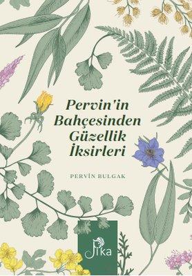 Pervinin Bahçesinden Güzellik İksirleri