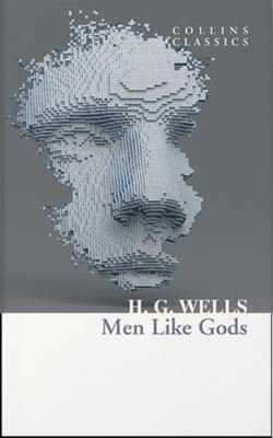 Men Like Gods - Collins Classics