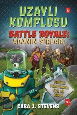 Uzaylı Komplosu Battle Royale: Adanın Sırları 2.Kitap