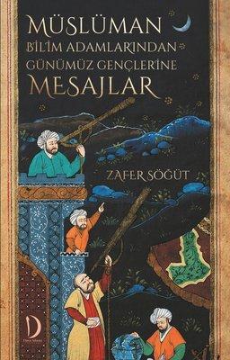 Müslüman Bilim Adamlarından Günümüz Gençlerine Mesajlar