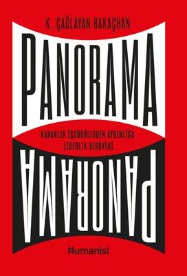Panorama: Karanlık İçgüdülerden Aydınlığa Liderlik Serüveni