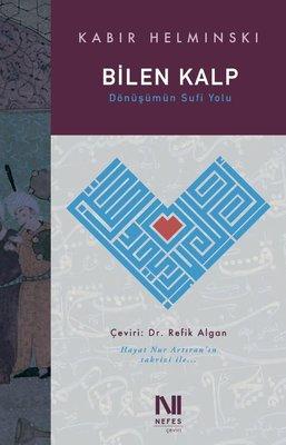 Bilen Kalp - Dönüşümün Sufi Yolu