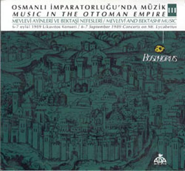 Osmanlı İmparatorluğu`nda Müzik III SERİ