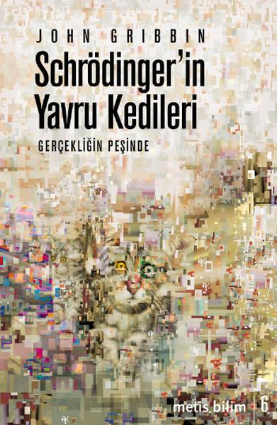 Schrödinger'in Yavru Kedileri - John Gribbin