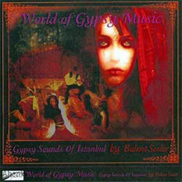 Gypsy Sounds Of Istanbul By Bülent Sesler