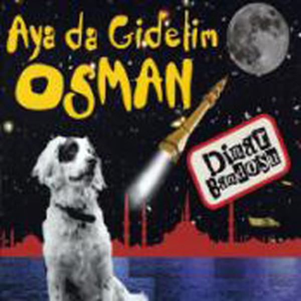Aya da Gidelim Osman