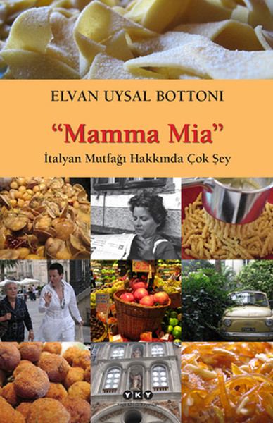 Mamma Mia - İtalyan Mutfağı Hakkında Çok Şey Kitap Konusu