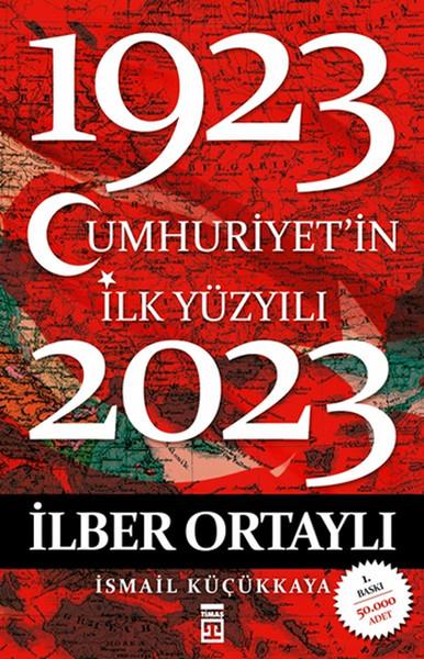 Cumhuriyet`in İlk Yüzyılı (1923-2023)
