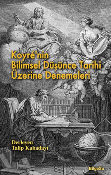 Koyre`nin Bilimsel Düşünce Tarihi Üzerine Denemeleri