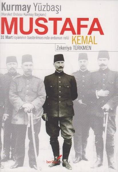 Kurmay Yüzbaşı Mustafa Kemal - Hareket Ordusu Kurmay Başkanı