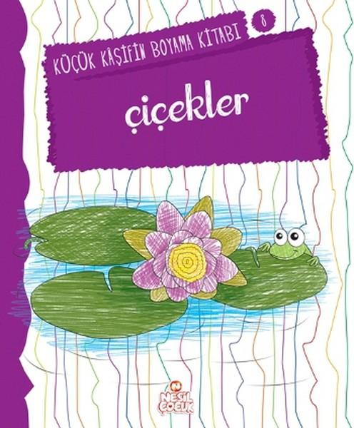 çiçekler Küçük Kaşifin Boyama Kitabı Serisi 8 Dr Kültür