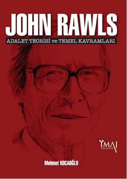 John Rawls: Adalet Teorisi ve Temel Kavramları