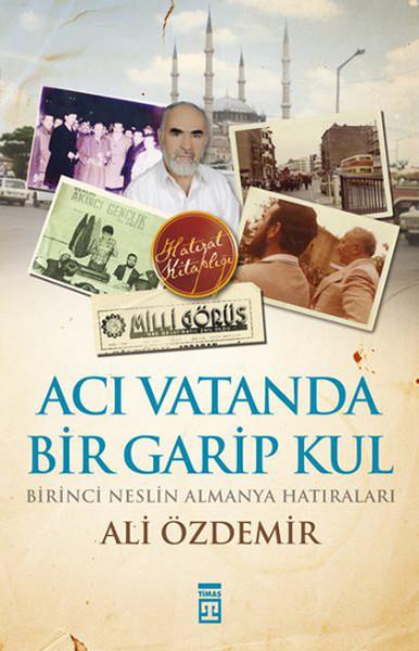 Ali Özdemir - Acı Vatanda Bir Garip Kul