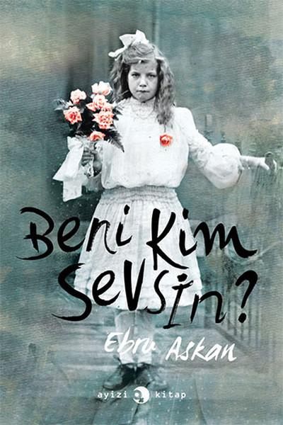 Beni Kim Sevsin?, Ebru Askan, Ayizi Kitap