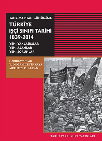 Tanzimat`tan GünümüzeTürkiye İşçi Sınıfı Tarihi 1839-2014