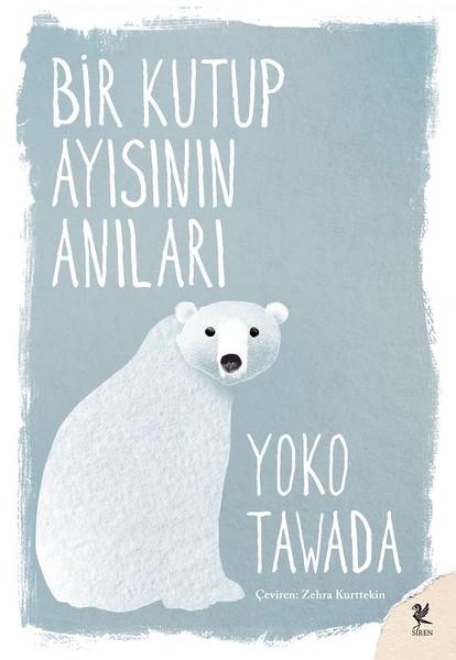 Bir Kutup Ayısının Anıları, Yoko Tawada, Çeviri: Zehra Kurttekin, Siren Yayınları
