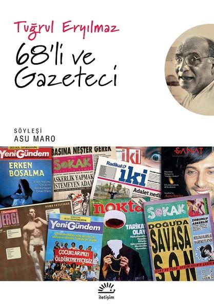 68'li ve Gazeteci, Tuğrul Eryılmaz, Asu Maro, İletişim Yayınları