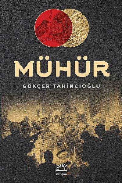 Mühür, Gökçer Tahincioğlu, İletişim Yayınları