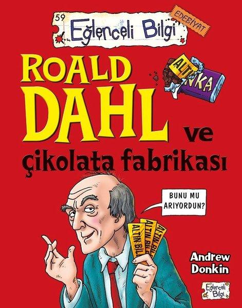 Roald Dahl ve Çikolata Fabrikası-Eğlenceli Bilgi
