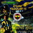 Efsane Yildizlar 15 Sampiyonsun Fenerbahçe
