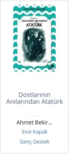 Dostlarının Anılarından Atatürk