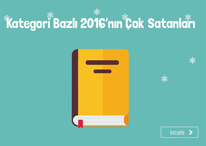 Kategori Bazlı 2016'nın Çok Satanları