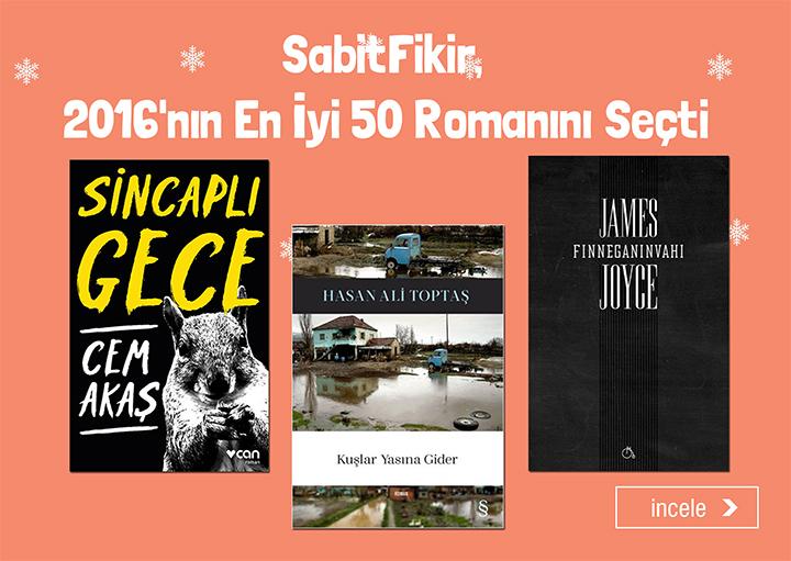 Sabit Fikir, 2016'nın En İyi 50 Romanını Seçti