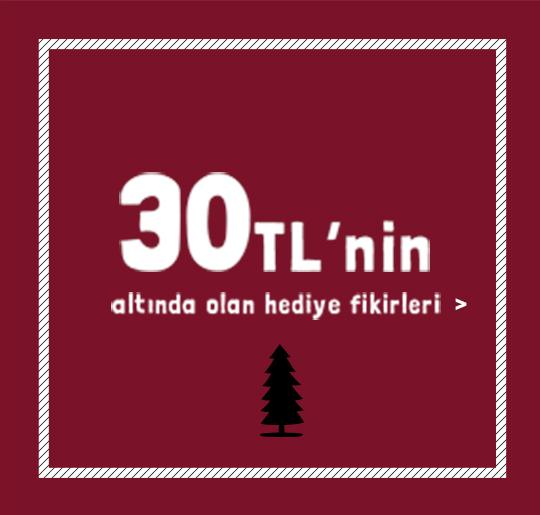 30 TL'nin altında olan hediye fikirleri >