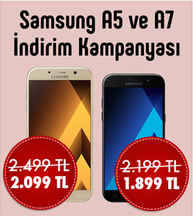 Samsung A5 ve A7 İndirim Kampanyası